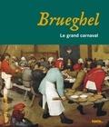 Eloi Rousseau - Brueghel - Le grand carnaval.