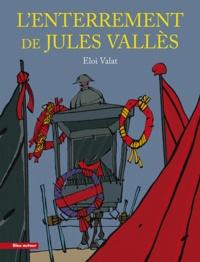 Eloi Valat - L'enterrement de Jules Vallès.