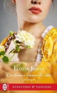 Eloisa James - Les Wilde  : Le dernier amour du duc - 5.