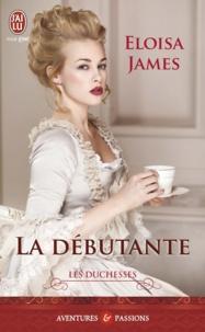 Eloisa James - Les duchesses Tome 1 : La débutante.