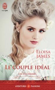 Eloisa James - Les duchesses Tome 2 : Le couple idéal.
