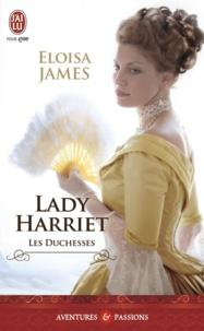 Eloisa James - Les duchesses Tome 3 : Lady Harriet.
