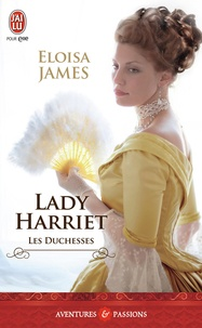 Eloisa James - Les duchesses Tome 3 : Lady Harriet.