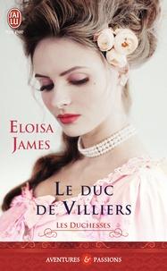 Eloisa James - Les duchesses Tome 6 : Le duc de Villiers.