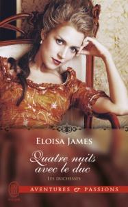 Eloisa James - Les duchesses Tome 8 : Quatre nuits avec le duc.