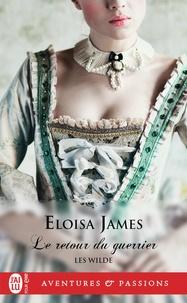 Eloisa James - Les Wilde Tome 2 : Le retour du guerrier.