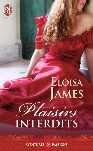 Eloisa James - Plaisirs interdits.