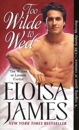 Eloisa James - Too Wilde to Wed.