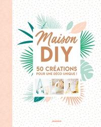Maison DIY - 50 créations pour une déco unique!.pdf