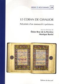 Eloïse Brac de la Perrière et Monique Buresi - Le Coran de Gwalior - Polysémie d'un manuscrit à peintures.