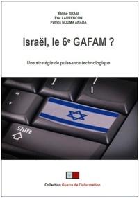Eloïse Brasi et Eric Laurençon - Israël, le 6e GAFAM ? - Une stratégie de puissance au travers des nouvelles technologies.