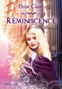 Eloïse Clunet - Reminiscence - Tome 1, Pré-sentiment.