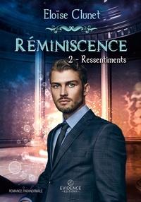 Eloïse Clunet - Réminiscence - Tome 2, Ressentiments.