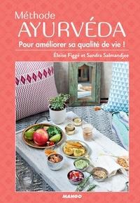 Eloïse Figgé et Sandra Salmandjee - Méthode ayurvéda - Pour améliorer sa qualité de vie !.