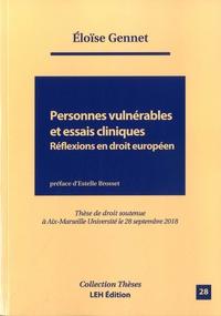 Eloïse Gennet - Personnes vulnérables et essais cliniques Réflexions en droit européen.