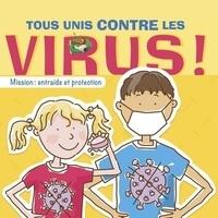 Eloïse Macgrefor et Alix Wood - Tous unis contre les virus ! - Mission : entraide et protection.