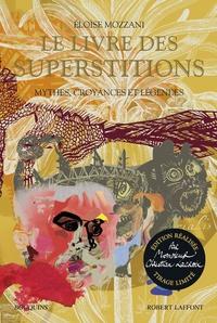 Eloïse Mozzani - Le livre des superstitions - Mythes, croyances et légendes.