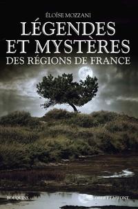 Eloïse Mozzani - Légendes et mystères des régions de France.