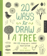 Eloise Renouf - 20 ways to draw a tree - And 44 other nifty things from nature.