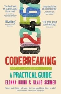 Elonka Dunin et Klaus Schmeh - Codebreaking - A Practical Guide.