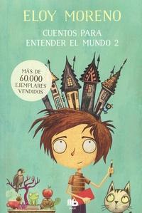 Eloy Moreno - Cuentos para entender el mundo 2.