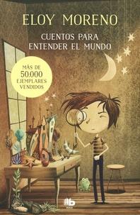 Eloy Moreno - Cuentos para entender el mundo.