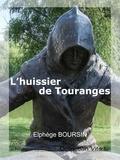 Elphège Boursin - L'huissier de Touranges.