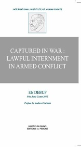 Captured in War : Lawful Internment in Armed Conflict - Els Debuf |