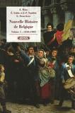 Els Witte et Eliane Gubin - Nouvelle histoire de Belgique - Volume 1, 1830-1905.