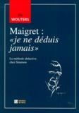 """Els Wouters - MAIGRET : """"JE NE DEDUIS JAMAIS"""". - La méthode abductive chez Simenon."""