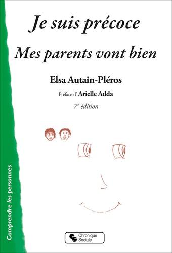 Elsa Autain-Pléros - Je suis précoce et mes parents vont bien.