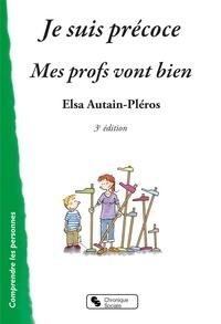 Elsa Autain-Pléros - Je suis précoce - mes profs vont bien.