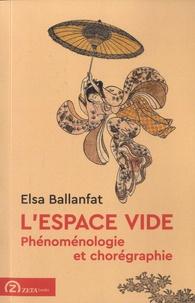Elsa Ballanfat - L'espace vide - Phénoménologie et chorégraphie.