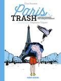 Elsa Barrère et Stéphane Trapier - Paris trash - Arrondissement par arrondissement.