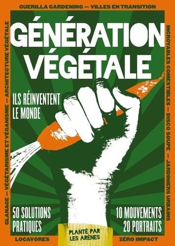Elsa Bastien et Aurélie Darbouret - Génération végétale - Ils réinventent le monde.