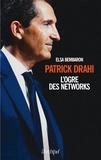 Elsa Bembaron - Patrick Drahi, l'ogre des networks.