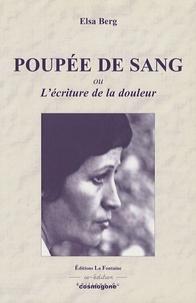 Elsa Berg - Poupée de sang - Suivi de La littérature impossible ; L'écriture de la douleur.