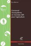 Elsa Berthet - Concevoir l'écosystème, un nouveau défi pour l'agriculture.