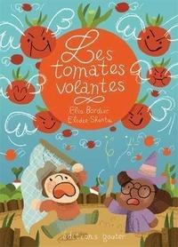 Elsa Bordier et Elodie Shanta - Les tomates volantes.