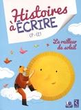 Elsa Bouteville - Histoires à écrire CP-CE1 - Le veilleur de soleil. 1 Cédérom