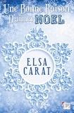 Elsa Carat - Une bonne raison d'aimer Noël.