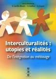 Elsa Carrillo-Blouin et André Guyon - Interculturalités : utopies et réalités - De l'intégration au métissage.