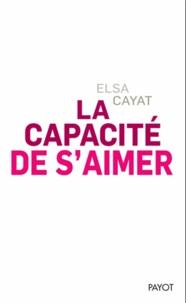 Elsa Cayat - La capacité de s'aimer.