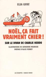 Elsa Cayat - Noël, ça fait vraiment chier ! - Sur le divan de Charlie Hebdo.