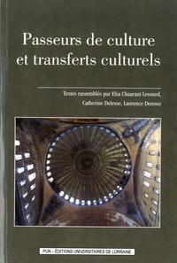 Elsa Chaarani Lesourd et Catherine Delesse - Passeurs de culture et transferts culturels.