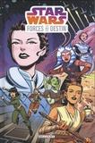 Elsa Charretier et Pierrick Colinet - Star Wars Forces du destin - Leia, Rey, Hera, Ahsoka & Padmé, Rose & Paige.
