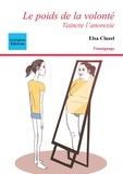 Elsa Cluzel et Coëtquen Editions - Le poids de la volonté - Vaincre l'anorexie.