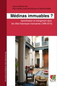 Elsa Coslado et Justin McGuinness - Médinas immuables? - Gentrification et changement dans les villes historiques marocaines (1996-2010).