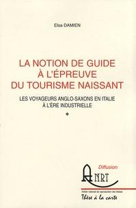 La notion de guide à lépreuve du tourisme naissant - Les voyageurs anglo-saxons en Italie à lère industrielle.pdf