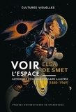 Elsa De Smet - Voir l'Espace - Astronomie et science populaire illustrée (1840-1969).